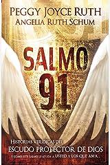Salmo 91: Historias verídicas del escudo protector de Dios y cómo este Salmo le ayuda a usted y los que ama (Spanish Edition) Kindle Edition
