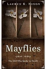 Mayflies: The Girl Who Spoke to Death Kindle Edition