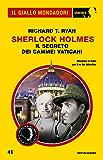Sherlock Holmes - Il segreto dei cammei vaticani (Il Giallo Mondadori Sherlock)