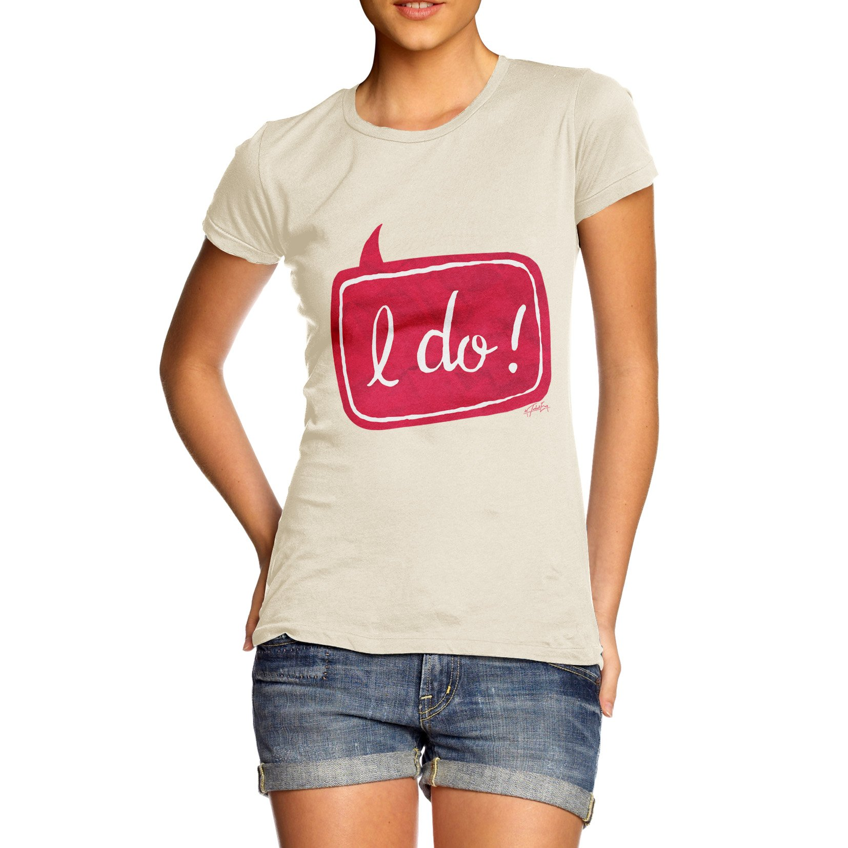 Women's I Do! Wedding 100% Cotton T-Shirt, Crew Neck, Comfortable and Soft Classic Tee with Unique Design X-Large Natural