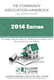 The Community Association Handbook 2014: Legal Reference Guide