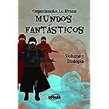 Distopia: Coleção Mundos Fantásticos - Volume 5