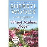 Where Azaleas Bloom (A Sweet Magnolias Novel, 10)