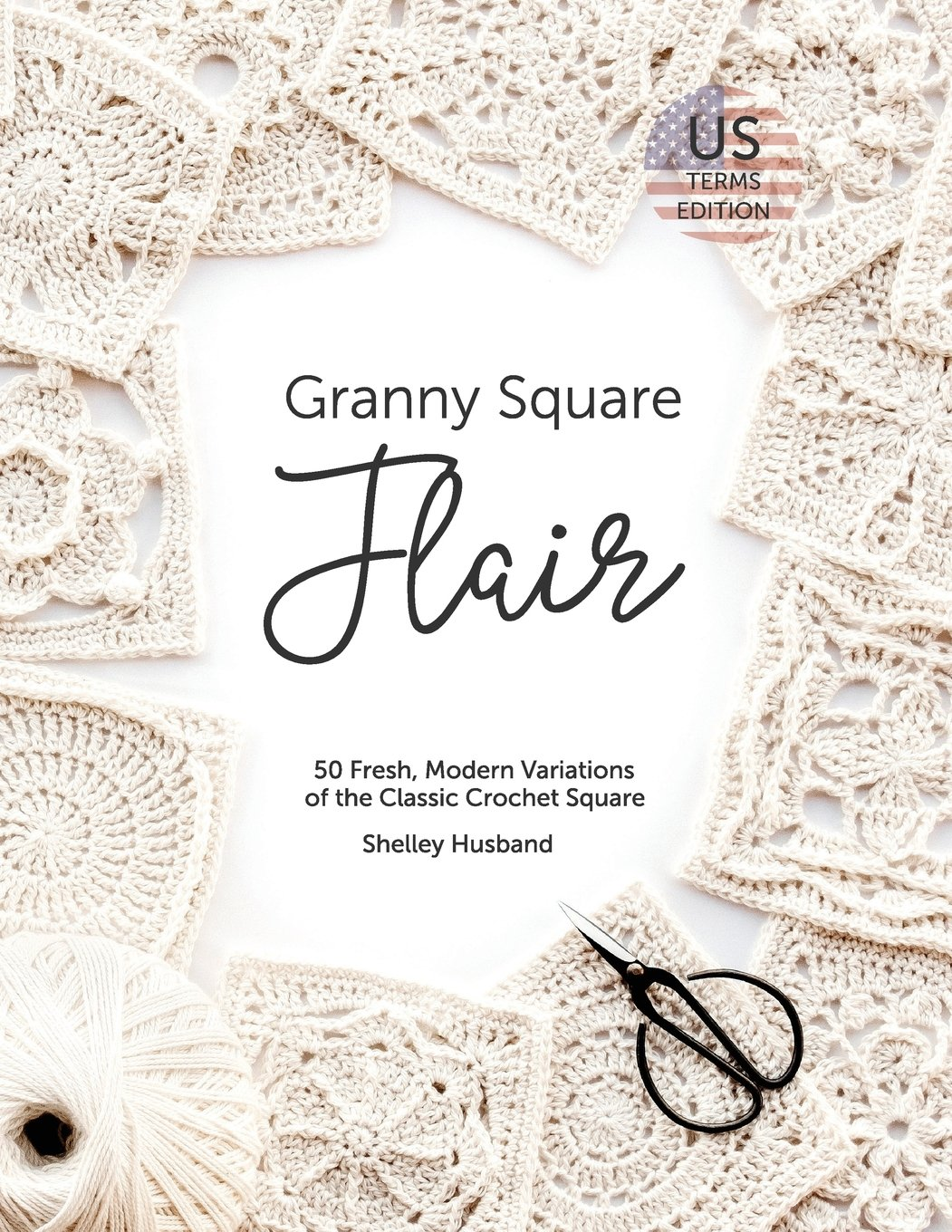 Granny Square Flair Us Terms Edition 50 Fresh Modern Variations Of