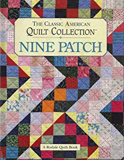 nine patch the classic american quilt collection a rodale quilt book