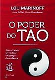 O Poder de Tao. Encontramos Serenidade em Tempos de Mudança