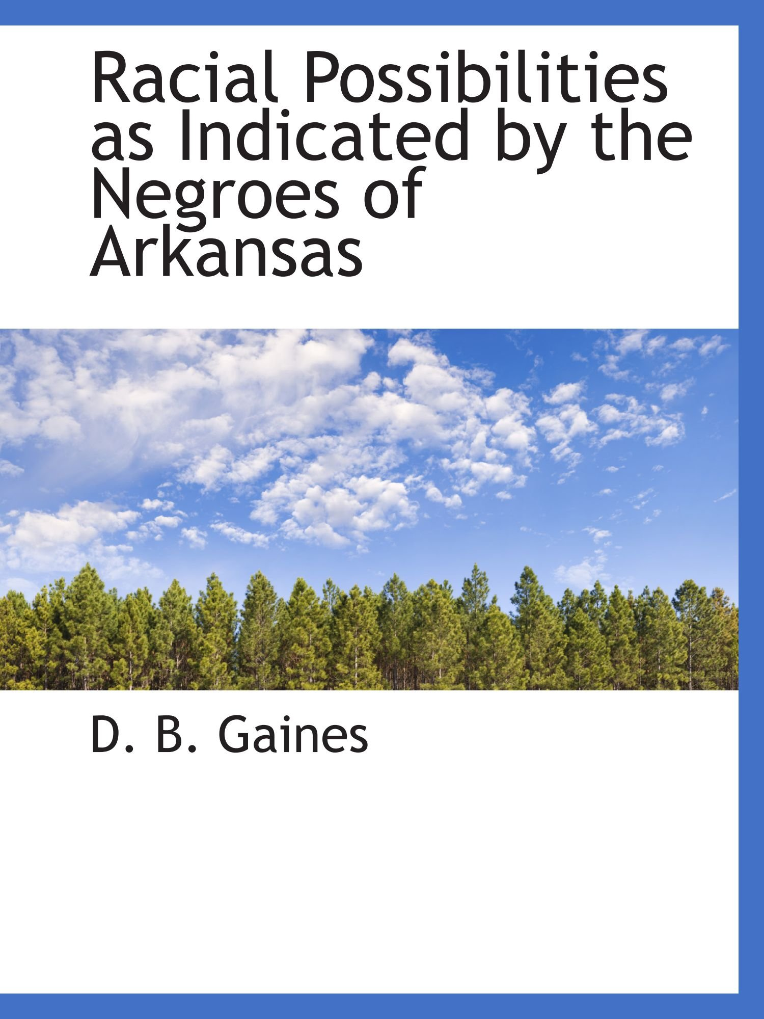 Racial Possibilities as Indicated by the Negroes of Arkansas pdf epub