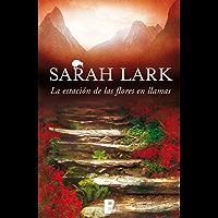 La estación de las flores en llamas (Trilogía del Fuego 1): 3ª Trilogía de Nueva Zelanda. Vol. I (Trilogía del fuego) (Spanish Edition)