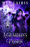 A Guardian's Passion (The Guardian Series)