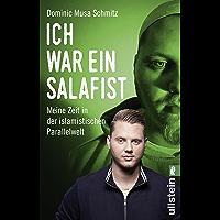 Ich war ein Salafist: Meine Zeit in der islamistischen Parallelwelt (German Edition)