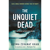 The Unquiet Dead (Detective Esa Khattak and Rachel Getty Mysteries)