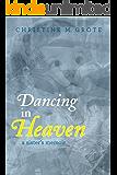 Dancing in Heaven — a sister's memoir