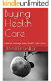 Buying Health Care: How to manage your health care costs