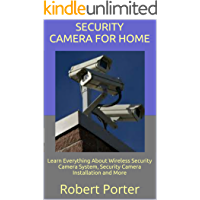 Security Camera For Home: Learn Everything About Wireless Security Camera System, Security Camera Installation and More