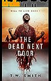 The Dead Next Door (Will to Live Book 1)