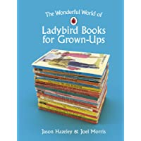 Wonderful World of Ladybird Books for Grown-Ups, The