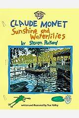 Claude Monet: Sunshine and Waterlilies: Sunshine and Waterlilies (Smart About Art) Paperback