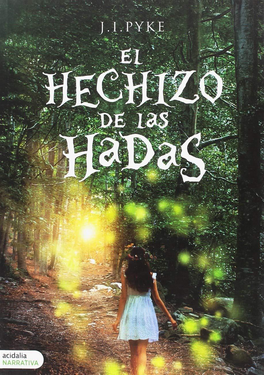 El hechizo de las hadas (narrativa): Amazon.es: J. I. Pyke ...