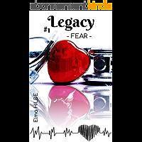 Legacy ( Littérature sentimentale, contemporaine, roman d'amour, hôpital, héritage, romance, Elma Hilde ): - Fear -