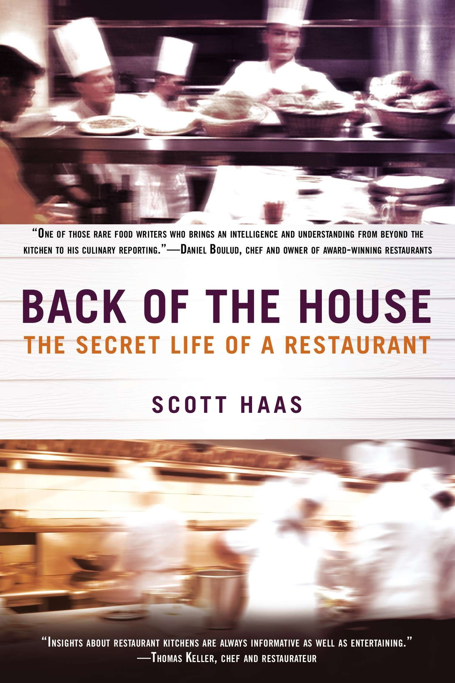 Read Online Back of the House: The Secret Life of a Restaurant pdf