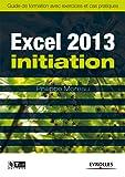 Excel 2013 - Initiation: Guide de formation avec exercices et cas pratiques (Les guides de formation Tsoft)