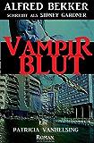 Patricia Vanhelsing Roman: Sidney Gardner - Vampirblut