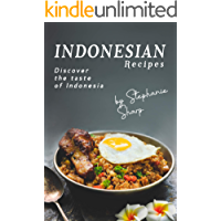 Indonesian Recipes: Discover the Taste of Indonesia
