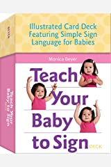 Teach Your Baby to Sign Deck: Illustrated Card Deck Featuring Simple Sign Language for Babies Cards