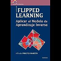 Flipped learning: Aplicar el Modelo de Aprendizaje Inverso (Universitaria nº 45)