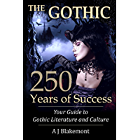 The Gothic: 250 Years of Success: Your Guide to Gothic Literature and Culture (English Edition)