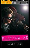 Playing Me: A Rockstar Romance