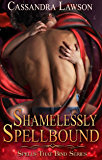 Shamelessly Spellbound (Spells That Bind Book 2)