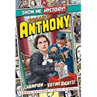 Susan B. Anthony: Champion for Voting Rights! (Show Me History!)