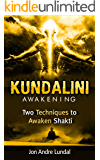 Kundalini Awakening: Two Techniques To Awaken Shakti