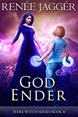 God Ender (Were Witch Book 6) Kindle Edition