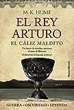 El rey Arturo. El cáliz maldito (Alianza Literaria (Al))