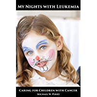 My Nights with Leukemia: Caring for Children with Cancer