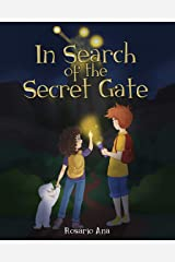 In Search of the Secret Gate: A mystery adventure with a surprise ending (chapter book for boys and girls for ages 7 - 12) Kindle Edition