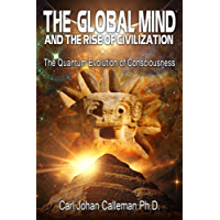 The Global Mind and the Rise of Civilization: The Quantum Evolution of Consciousness (English Edition)