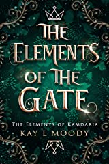 The Elements of the Gate (The Elements of Kamdaria Book 2) Kindle Edition