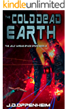 The Cold Dead Earth (The Jolo Vargas Space Opera Series Book 3)