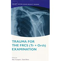 Trauma for the FRCS (Tr+Orth) Examination (Oxford Higher Specialty Training Higher Revision)