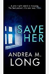 Save Her: A dark psychological suspense kidnap thriller Kindle Edition