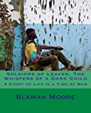Soldiers of Leaves: The Whispers of a Dark Child