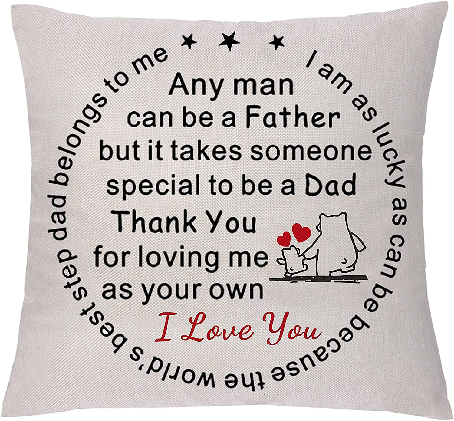 GHORIHUB Step Dad Throw Pillow Case Stepfather Fathers Day Appreciate Gift Cushion Cover Home Decor Step Daddy Birthday Gift It Takes Someone Special to be A Dad Thank You for Loving Me As Your Own