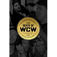 Death of WCW: 10th Anniversary Edition of the Bestselling Classic -- Revised and Expanded