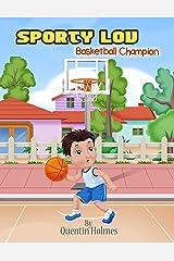 Sporty Lou: Basketball Champion Kindle Edition