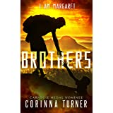 Brothers: A Short Prequel Novella about Freedom, Trust, and Survival (I Am Margaret)
