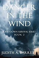 DANGER IN THE WIND (GRID DOWN SURVIVAL SERIES Book 2) Kindle Edition