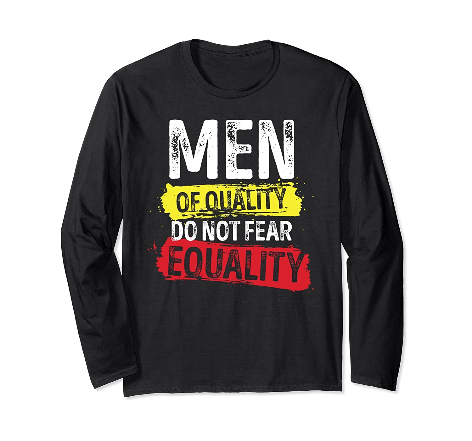 'Men of Quality Do Not Fear Equality' Feminist Shirt-alottee gift
